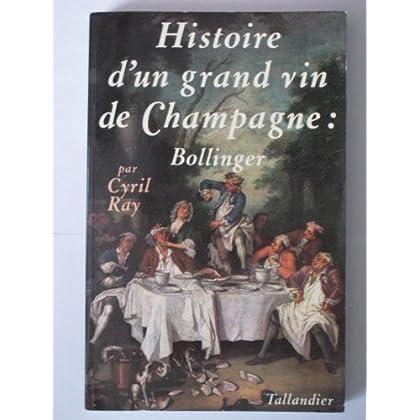 Histoire d'un grand vin de Champagne : Bollinger