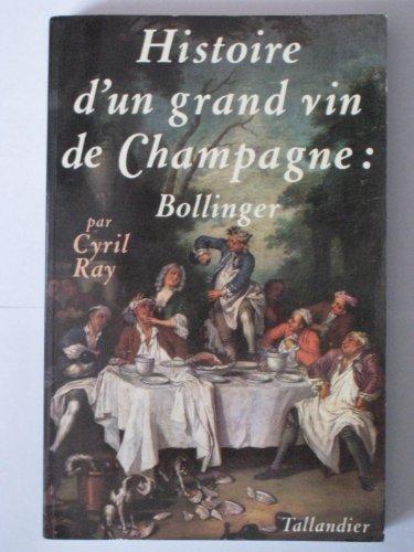 Histoire d'un grand vin de Champagne : Bollinger par C Ray
