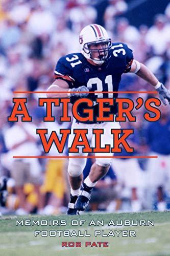 A Tiger's Walk: Memoirs of an Auburn Football Player (English Edition)