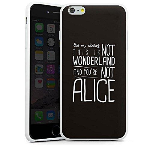 Apple iPhone 7 Silikon Hülle Case Schutzhülle Wonderland Alice Sprüche Silikon Case weiß