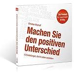 Machen Sie den positiven Unterschied: 15 Einstellungen, die Ihr Leben verändern (2 Audio-CDs)