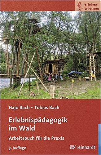 Erlebnispädagogik im Wald: Arbeitsbuch für die Praxis (erleben & lernen, Band 12)