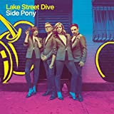 Songtexte von Lake Street Dive - Side Pony