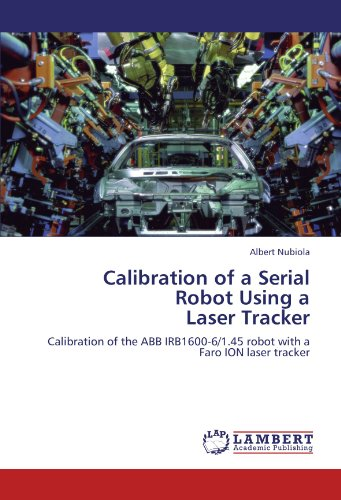 calibration-of-a-serial-robot-using-a-laser-tracker-calibration-of-the-abb-irb1600-6-145-robot-with-