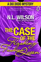 The Case of the Flashing Fashion Queen: A Dix Dodd Mystery (Dix Dodd Mysteries Book 1) (English Edition)