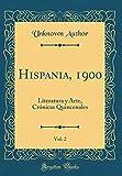 Hispania, 1900, Vol. 2: Literatura y Arte, Crónicas Quincenales (Classic Reprint)