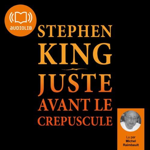 Juste avant le crépuscule par Stephen King