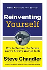 Reinventing Yourself - 20th Anniversary Edition: How to Become the Person You've Always Wanted to be Paperback