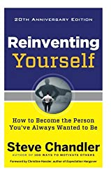 Reinventing Yourself - 20th Anniversary Edition: How to Become the Person You've Always Wanted to be