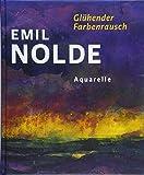 Emil Nolde. Glühender Farbenrausch: Aquarelle
