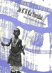 Je K'a Ka Yoruba: An Intermediate Course (Yale Language Series)