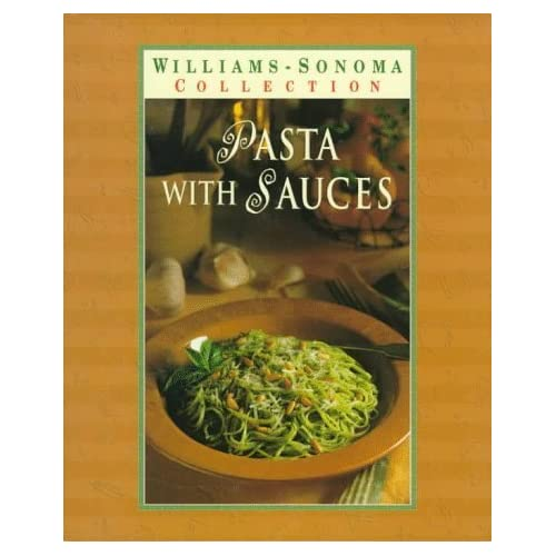 Pasta With Sauces (Williams-Sonoma Pasta Collection) by Jordan, Michele Anna (1996) Hardcover