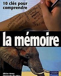 La Mémoire: 10 clés pour comprendre