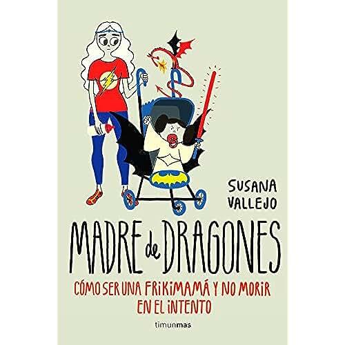 dia del orgullo friki Madre de dragones: Cómo ser una Frikimamá y no morir en el intento (Volúmenes independientes)