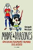 Madre de dragones: Cómo ser una Frikimamá y no morir en el intento (Timunmas)