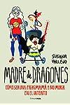 https://libros.plus/madre-de-dragones-como-ser-una-frikimama-y-no-morir-en-el-intento/