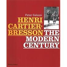 Henri Cartier-Bresson: The Modern Century: The Modern Century