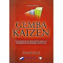 Gemba Kaizen. Un enfoque hacia la mejora continua de la estrategia, 2ªEd.
