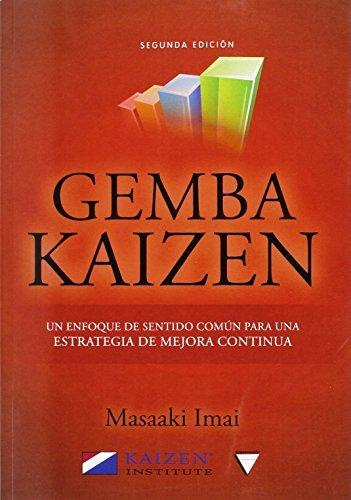 Gemba Kaizen. Un enfoque hacia la mejora continua de la estrategia, 2Ed.