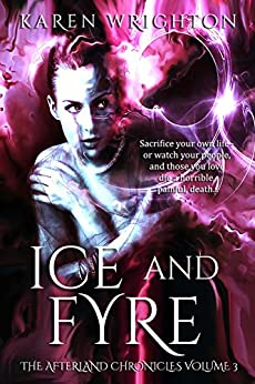 Ice and Fyre (The Afterland Chronicles Book 3) by [Wrighton, Karen]