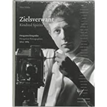 Zielsverwant / Kindred Spirits: Hongaarse fotografen / Hungarian photographers 1914-2003