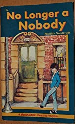 No Longer a Nobody (A Beka Book Reading Program)