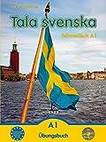 Tala svenska - Schwedisch / Tala svenska - Schwedisch A1: Übungsbuch