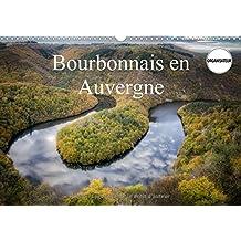 Bourbonnais en Auvergne : Images du département de l'Allier. Calendrier mural A3 horizontal