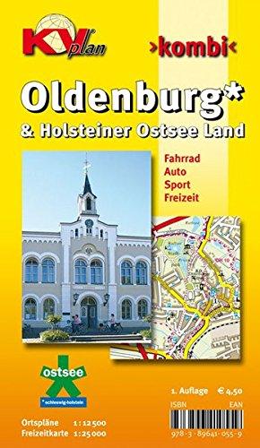 Oldenburg & Holsteiner Ostsee Land: 1:12.500 Stadtplan und Amtskarte mit Freizeitkarte Holsteiner Ostsee Land 1:25.000 inkl. Rad- und Wanderwegen (KVplan Schleswig-Holstein-Region)