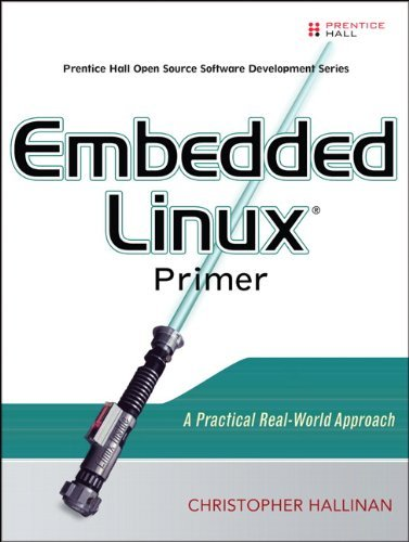 Embedded Linux Primer: A Practical Real-World Approach by Christopher Hallinan (2006-09-28) par Christopher Hallinan
