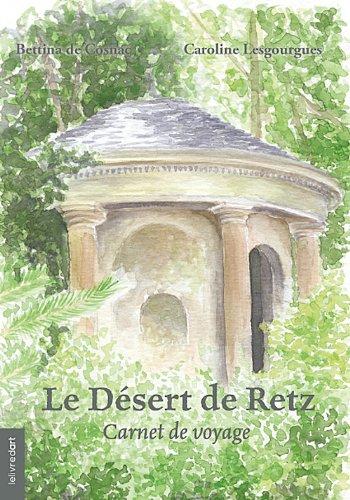 Le Desert de Retz - Carnet de Voyage