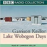 Lake Wobegon Days: Original Radio 4 Broadcast (Radio Collection)