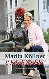 Marita Köllner: E kölsch Mädche: Die autorisierte Biografie