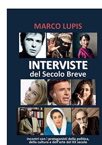 Interviste del Secolo Breve: Incontri con i protagonisti della cultura, della politica e dell'arte del XX secolo