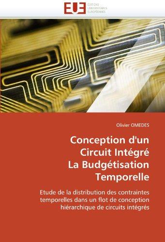 Conception d'un circuit intégré la budgétisation temporelle par Olivier OMEDES