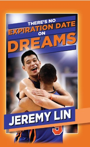 Jeremy Lin: There's No Expiration Date on Dreams por Rich Wolfe