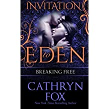 Breaking Free (Invitation to Eden) by Cathryn Fox (2014-05-02)