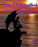 Jason M. Dragonblood -  Teil 5: Acht Drachentöter und vier Dragaufrüster
