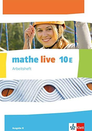 mathe live 10E. Ausgabe N: Arbeitsheft mit Lösungsheft Klasse 10 (mathe live. Ausgabe N ab 2014)