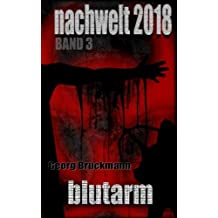 Blutarm: NACHWELT 2018 - Band 3