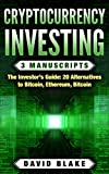 #3: Cryptocurrency Investing: 3 Manuscripts - THE INVESTOR'S GUIDE: 20 Alternatives to Bitcoin in 2018 (Ripple, Dogecoin, Golem, ect...), Ethereum, Bitcoin