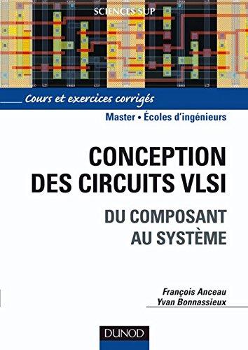 Conception des circuits VLSI : Du composant au système (Sciences de l'ingénieur)