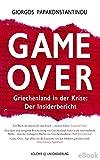 Game Over: Griechenland in der Krise: Der Insiderbericht