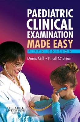 Paediatric Clinical Examination Made Easy, 5e from Churchill Livingstone