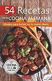 54 RECETAS DE LA COCINA ALEMANA: Ideales para incluir en tu menú diario (Colección Cocina Fácil & Práctica nº 85) (Spanish Edition)