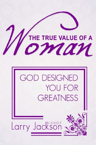 the-true-value-of-a-woman-god-designed-you-for-greatness-english-edition