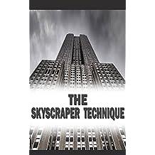 THE SKYSCRAPER: La técnica de 3 pasos para conseguir tráfico cualificado, Suscriptores y Ventas. (Spanish Edition)