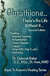 Glutathione - There's No Life Without It (Back To Nature's Healing Book 2) (English Edition)