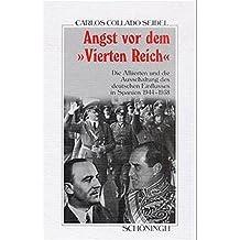 Angst vor dem 'Vierten Reich' (Sammlung Schöningh zur Geschichte und Gegenwart)