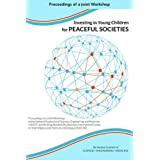 Investing in Young Children Globally for Peaceful Societies: Proceedings of a Joint Workshop